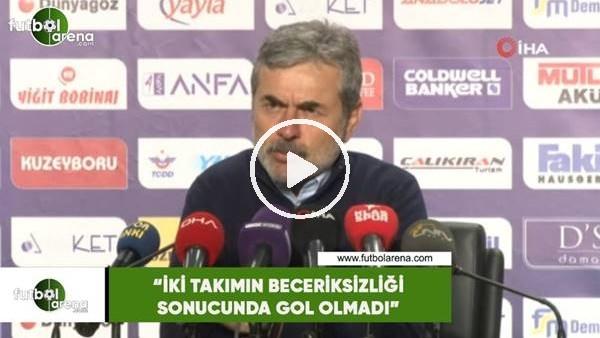 """'Aykut Kocaman: """"İki takımın beceriksizliği sonucunda gol olmadı"""""""