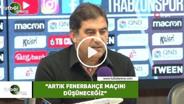 """'Ünal Karaman: """"Artık Fenerbahçe maçını düşüneceğiz"""""""