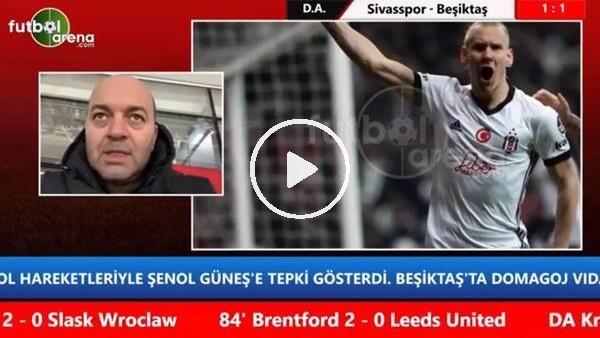 Sivasspor - Beşikaş maçının ilk yarısından notlar