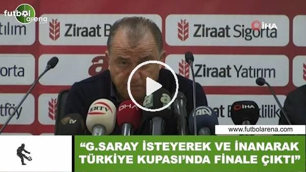 """'Fatih Terim: """"Galatasaray isteyerek ve inanarak Türkiye Kupası'nda finale çıktı"""""""