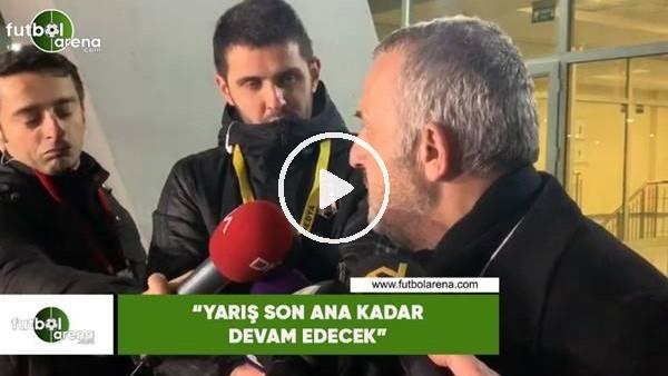 """'Ahmet Ürkmezgil: """"Yarış son ana kadar devam edece"""""""