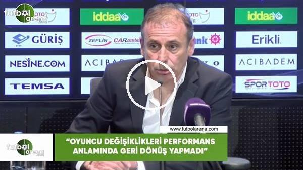 """Abdullah Avcı: """"Oyuncu değişiklikleri performans anlamında geri dönüş yapmadı"""""""