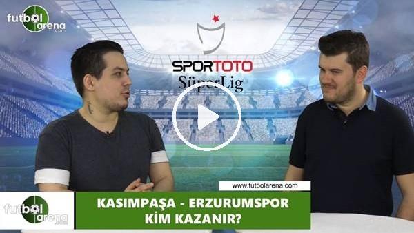 'Kasımpaşa - Erzurumspor maçını kim kazanır?