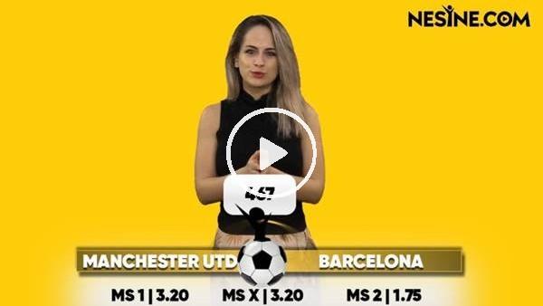 'Manchester United - Barcelona TEK MAÇ Nesine'de! TIKLA & OYNA
