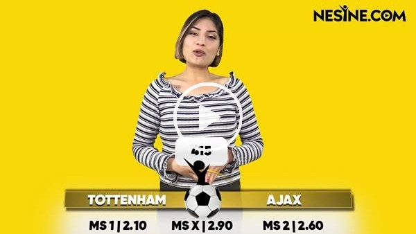 'Tottenham - Ajax TEK MAÇ Nesine'de!
