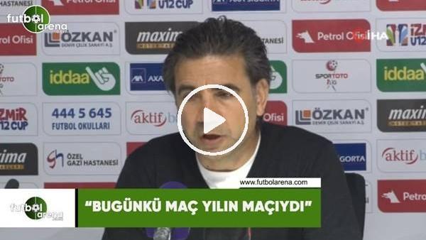 """'Osman Özköylü: """"Bugünkü maç yılın maçıydı"""""""