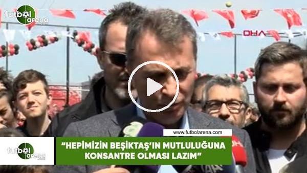 """'Fikret Orman: """"Hepimizin Beşiktaş'ın mutluluğuna konsantre olması lazım"""""""