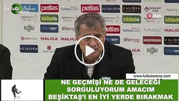 """'Şenol Güneş: """"Ne geçmişi ne de geleceği sorguluyorum amacım Beşiktaş'ı en iyi yerde bırakmaz"""""""