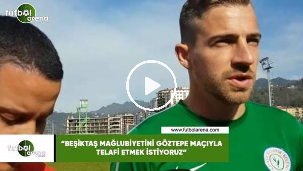 """'Melnjak: """"Beşiktaş mağlubiyetini Göztepe maçıyla telafi etmek istiyoruz"""""""