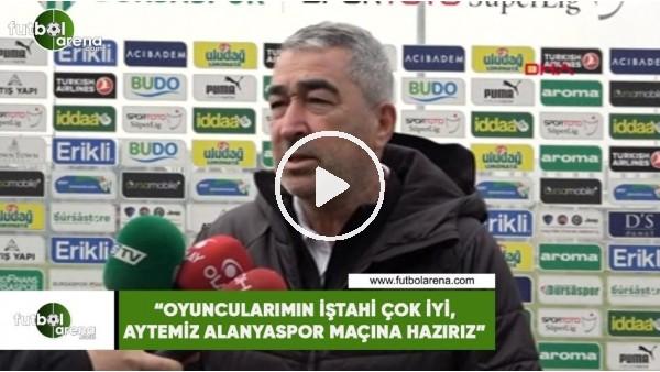 """Samet Aybaba: """"Oyuncularımın iştahı çok iyi, Aytemiz Alanyaspor maçına hazırız"""""""