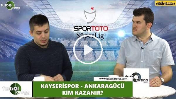'Kayserispor - Ankaragücü maçını kim kazanır?