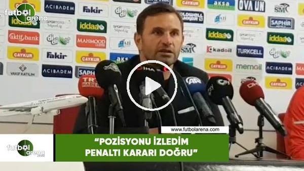 """'Okan Buruk: """"Pozisyonu izledim penaltı kararı doğru"""""""