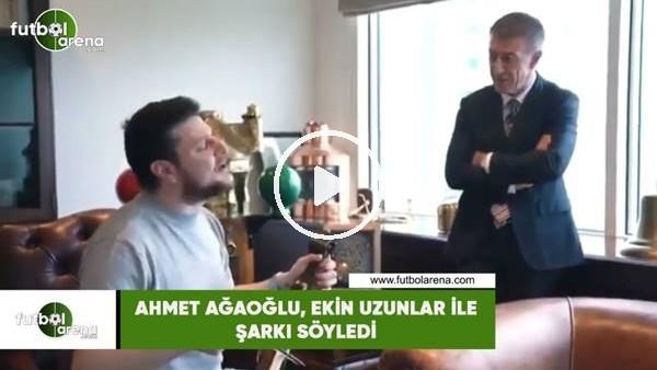 'Ahmet Ağaoğlu, Ekin Uzunlar ile şarkı söyledii