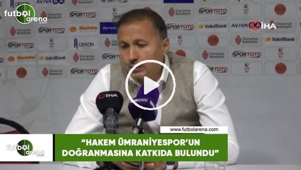 """'Ahmet Taşyürek: """"Hakem Ümraniyespor'un doğranmasına katkıda bulundu"""""""