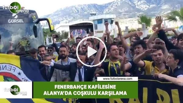 'Fenerbahçe kafilesine Alanya'da coşkulu karşılama