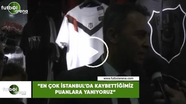 """'Fikret Orman: """"En çok İstanbul'da kaybettiğimiz puanlara yanıyoruz"""""""
