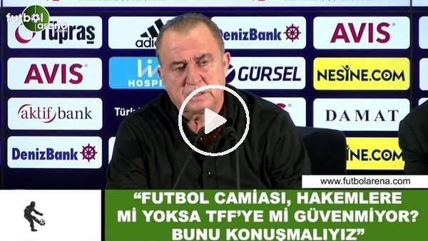 """Fatih Terim: """"Futbol camiası, hakemlere mi yoksa TFF'yi mi güvenmiyor? Bunu konuşmalıyız"""""""