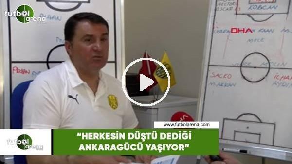"""'Mustafa Kaplan: """"Herkesin düştü dediği Ankaragücü yaşıyor"""""""