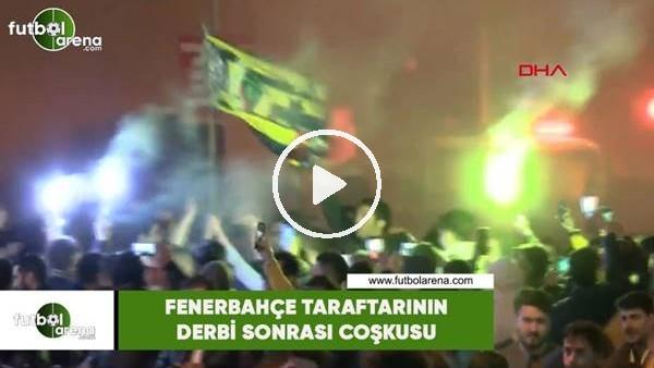 Fenerbahçe taraftarının derbi sonrası coşkusu
