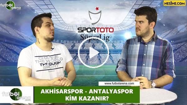 Akhisarspor - Antalyaspor maçını kim kazanır?