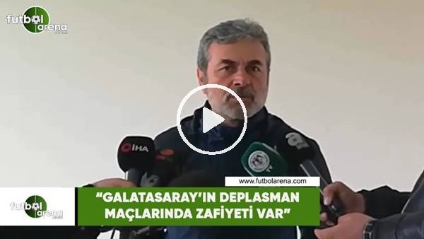 "'Aykut Kocaman: ""Galatasaray'ın deplasmanda zafiyeti var"""