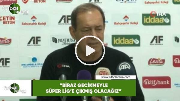 """'Yücel İldiz: """"Birazcık gecikmeyle Süper Lig'e çıkmış olacağız"""""""