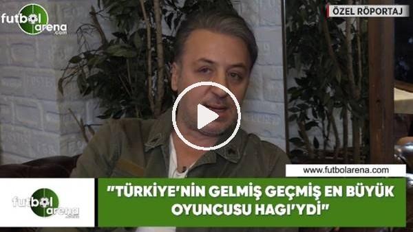 """'Barış Falay: """"Türkiye'nin gelmiş geçmiş en büyük futbolcusu Hagi'ydi"""""""