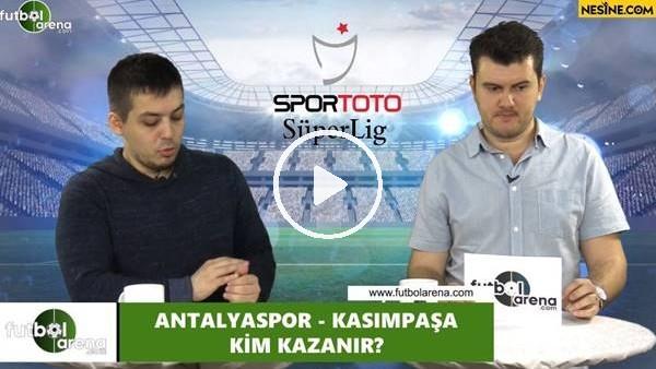 'Antalyaspor - Kasımpaşa maçını kim kazanır?