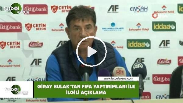 'Giray Bulak'tan FIFA yaptırımları ile ilgili açıklama