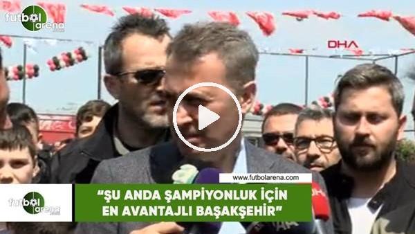 """'Fikret Orman: """"Şu anda şampiyonluk için en avantajlı Başakşehir"""""""