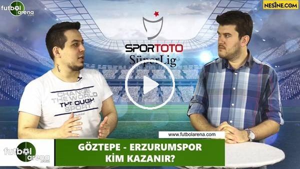 'Göztepe - Erzurumspor maçını kim kazanır?