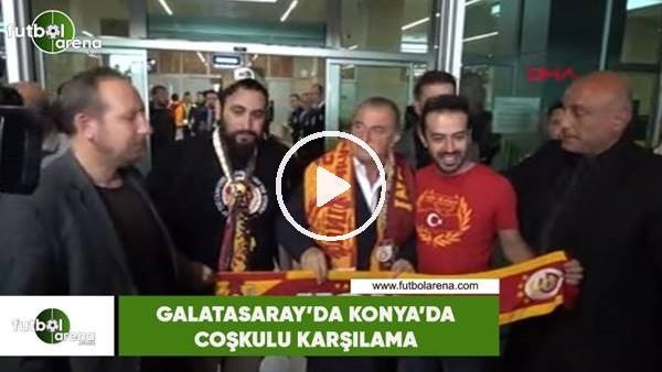 Galatasaray'a Konya'da coşkulu karşılama