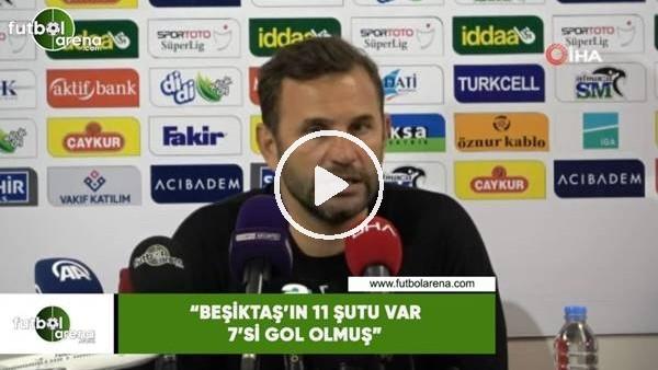 """Okan Buruk: """"Beşiktaş'ın 11 şutu var 7'si gol olmuş"""""""