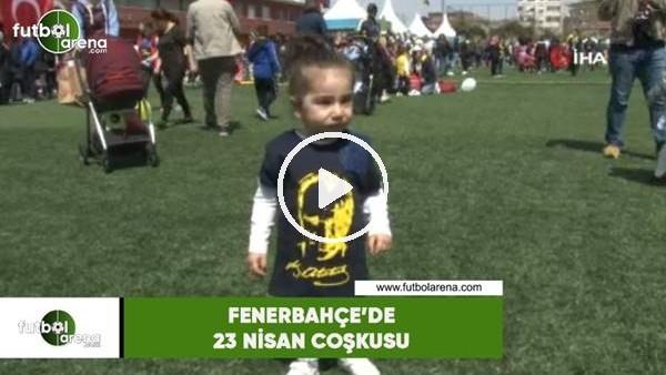 'Fenerbahçe'de 23 Nisan coşkusu