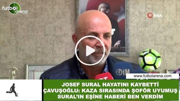 """Hasan Çavuşoğlu: """"Kaza sırasında şoför uyumuş, Sural'ın eşine ben haber verdim"""""""