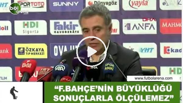 """'Ersun Yanal: """"Fenerbahçe'nin büyüklüğü sonuçlarla ölçülemez"""""""