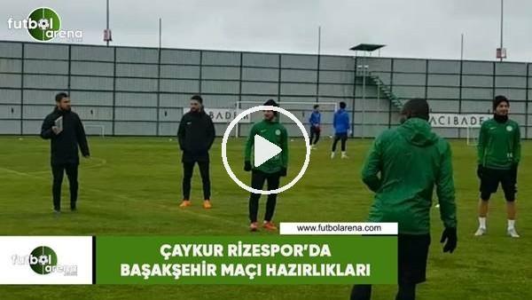 'Çaykur Rizespor'da Başakşehir maçı hazırlıkları