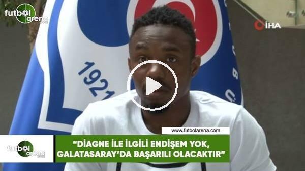 """'Koita: """"Diagne ile ilgili endişem yok, Galatasaray'da başarılı olacaktır"""""""