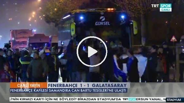 Fenerbahçe kafilesine coşkulu karşılama