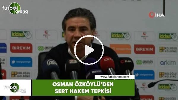 'Osman Özköylü'den sert hakem tepkisi