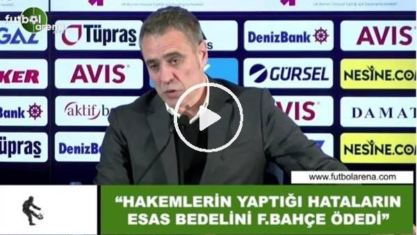 """Ersun Yanal: """"Hakemlerin yaptığı hataların bedelini esas Fenerbahçe ödedi"""""""