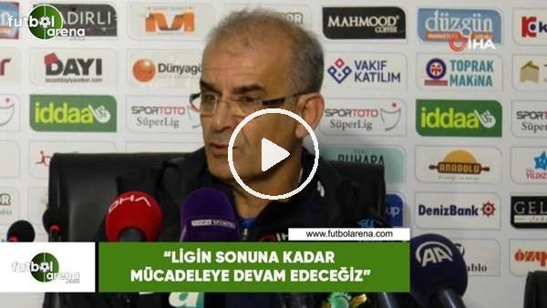 """'Ercan Kahyaoğlu: """"Ligin sonuna kadar mücadeleye devam edeceğiz"""""""