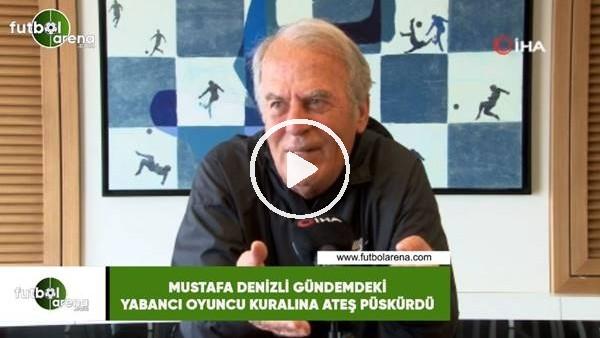 'Mustafa Denizli, gündemdeki yabancı oyuncu kuralına ateş püskürdü
