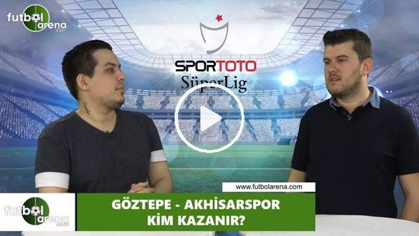 Göztepe - Akhisarspor maçını kim kazanır?