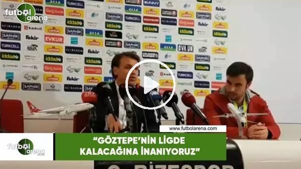 """'Tamer Tuna: """"Göztepe'nin ligde kalacağına inanıyoruz"""""""