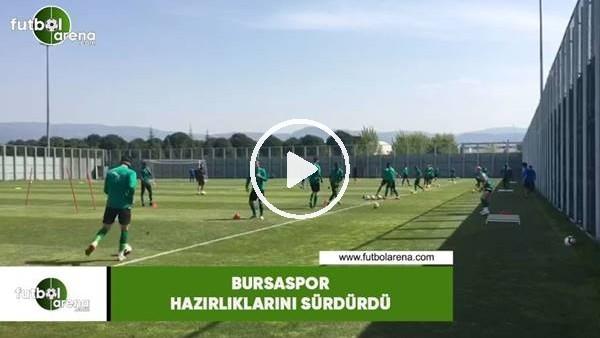 'Bursaspor hazırlıklarını sürdürdü