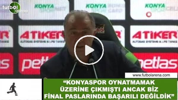 """Fatih Terim: """"Konyaspor oynatmama üzerine çıkmıştı ancaz biz final paslarında başarılı değildik"""""""