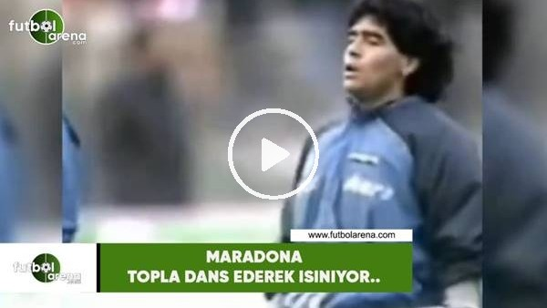 'Maradona topla dans ederek ısınıyor..