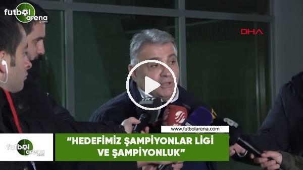 """'Ahmet Kavalcı: """"Hedefimiz Şampiyonlar Ligi ve şampiyonluk"""""""