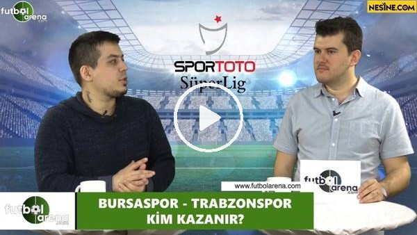 'Bursaspor - Trabzonspor maçını kim kazanır?